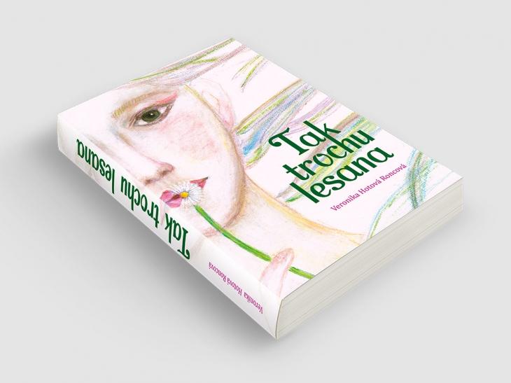 Projekt: Kniha Tak trochu lesana + propagační materiály